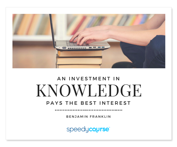 """An investment in knowledge pays the best interest."" ― Benjamin Franklin"