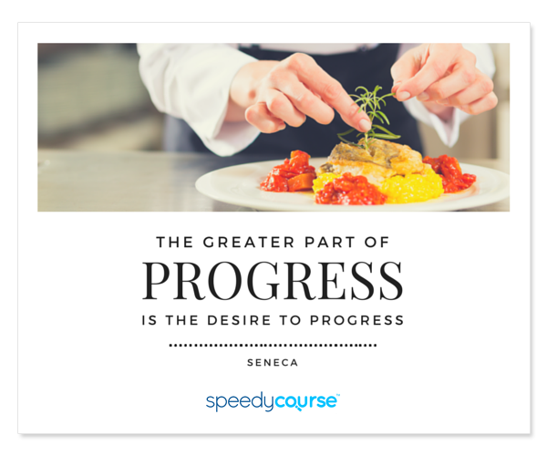"""The greater part of progress is the desire to progress."" ― Seneca"